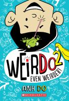 Cover image for Even weirder! / Anh Do ; illustrated by Jules Faber.