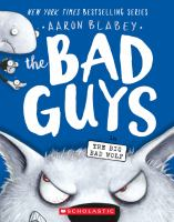 Cover image for The Bad Guys in the Big Bad Wolf / Aaron Blabey.