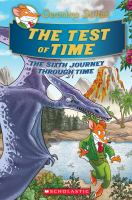 Cover image for The test of time : the sixth journey through time / Geronimo Stilton.