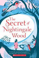 Cover image for The secret of Nightingale Wood / Lucy Strange.
