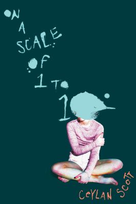 Cover image for On a scale of 1 to 10 / Ceylan Scott.