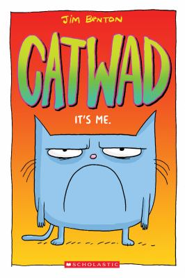 Cover image for Catwad : it's me / Jim Benton.
