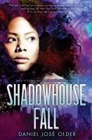 Cover image for Shadowhouse fall / Daniel José Older.