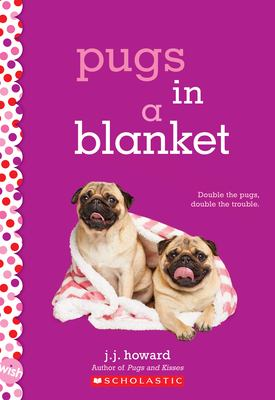 Cover image for Pugs in a blanket / J.J. Howard.