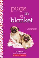 Cover image for Pugs in a blanket / J.J. Howard.