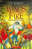 Cover image for Wings Of Fire Graphic Novel #3: The Hidden Kingdom: A Graphix Book