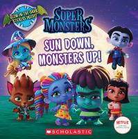 Cover image for Super Monsters. Sun down, monsters up! / adapted by Meredith Rusu.