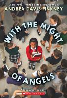 Cover image for With the might of angels / Andrea Davis Pinkney.