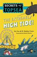 Cover image for The extremely high tide! / Kir Fox & M. Shelley Coats ; illustrated by Rachel Sanson.
