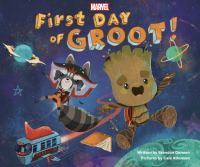 Cover image for First day of Groot! / written by Brendan Deneen ; pictures by Cale Atkinson.