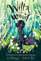 Cover image for Willa of the wood / Robert Beatty.
