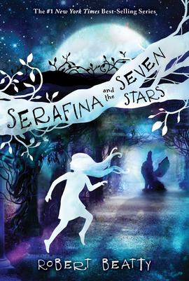 Cover image for Serafina and the Seven Stars / by Robert Beatty.