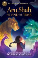 Cover image for Aru Shah and the end of time / Roshani Chokshi.