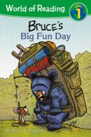 Cover image for Bruce's big fun day / by Ryan T. Higgins.