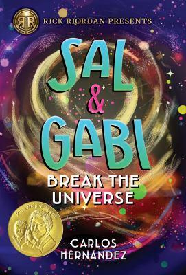 Cover image for Sal & Gabi break the universe / Carlos Hernandez.