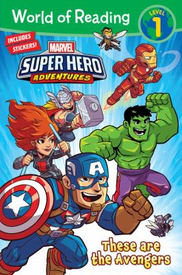 Cover image for Marvel super hero adventures. These are the avengers / adapted by Alexandra West ; illustrated by Derek Laufman and Dario Brizuela.