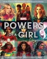 Cover image for Powers of a girl : 65 Marvel women who punched the sky & changed the universe / written by Lorraine Cink ; illustrated by Alice X. Zhang.