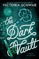 Cover image for The dark vault : a collection / Victoria Schwab.