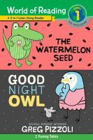 Cover image for World Of Reading Watermelon Seed, The And Good Night OwlReader (World Of Reading Level 1)