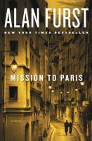 Cover image for Mission to Paris : a novel / Alan Furst.