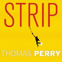Cover image for Strip [downloadable audiobook] / Thomas Perry.