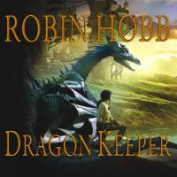Cover image for Dragon keeper [downloadable audiobook] / Robin Hobb.