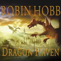 Cover image for Dragon haven [downloadable audiobook] / Robin Hobb.