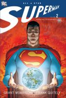 Cover image for All-star Superman. Volume 2 / written by Grant Morrison ; pencilled by Frank Quitely ; digitally inked & colored by Jamie Grant ; lettered by Phil Balsman & Travis Lanham ; introduction by Mark Waid.
