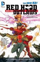 Cover image for Red Hood and the Outlaws. Volume 1, Redemption / Scott Lobdell, writer ; Josh Williamson, co-writer (part one) ; Kenneth Rocafort, artist ; Blond, colorist ; Carlos M. Mangual, Pat Brosseau, Dezi Sienty, letterers ; Kenneth Rocafort & Blond, collection and original series cover artists.