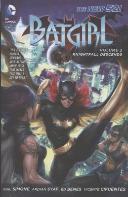 Cover image for Batgirl. Volume 2, Knightfall descends / Gail Simone, writer ; Ardian Syaf, Ed Benes, Alitha Martinez ... [et al.], artists ; Ulises Arreola, colorist ; Dave Sharpe, letterer.