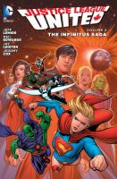 Cover image for Justice League United. Vol.2, The infinitus saga / written by Jeff Lemire ; pencils by Neil Edwards ; inks by Jay Leisten, Keith Champagne ; 'Future's end: homeworld' art by Jed Dougherty ; color by Jeromy Cox, Gabe Eltaeb ; letters by Dezi Sienty, Taylor Esposito, Travis Lanham ; original series and collection cover art by Andrew Robinson ; Future's end cover art by Mike McKone & Gabe Eltaeb.