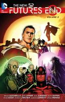 Cover image for Futures end. Vol. 3 / Brian Azzarello, Jeff Lemire, Dan Jurgens, Keith Giffen, writers ; Scot Eaton [and 10 others], pencillers ; Vicente Cifuentes [and 8 others], inkers ; HI-FI, colorist ; Corey Breen, Taylor Esposito, Carlos M. Mangual, Tom Napolitano, Dezi Sienty, letterers ; Ryann Sook, collection cover artist.