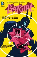 Cover image for Batgirl. Volume 2, Family business / written by Cameron Stewart, Brenden Fletcher ; art by Babs Tarr, Bengal ; additional art by Joel Gomez [and six others] ; colors by Serge Lapointe [and five others] ; Batman created by Bob Kane with Bill Finger.