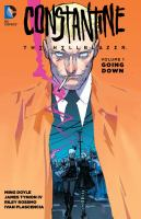 Cover image for Constantine, the Hellblazer. Vol. 1, Going down / written by Ming Doyle, James Tynion IV ; art by Riley Rossmo, Ming Doyle, Vanesa Del Rey, Chris Visions, Scott Kowalchuck ; color by Ivan Plascensia, Lee Loughridge ; letters by Tom Napolitano, Sal Cipriano.