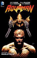 Cover image for Aquaman. Volume 6, Maelstrom / written by Jeff Parker ; pencils by Paul Pelletier, Carlos Rodriguez, Alvaro Martinez, Daniel HDR.