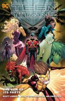 Cover image for Teen Titans. Volume 3, The sum of its parts / written by Scott Lobdell, Will Pfeifer, Greg Pak ; breakdowns by Scott McDaniel ; pencils by Noel Rodriguez, Ian Churchill, Miguel Mendonca, Tom Derenick, Alvaro Martinez ; inks by Art Thibert, Norm Rapmund, Dexter Vines, Raul Fernandez ; color by Tony Aviña ; letters by Corey Breen ; collection cover art by Jorge Jiménez and Alejandro Sanchez.