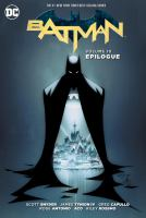 Cover image for Batman. Volume 10, Epilogue / written by Scott Snyder, James Tynion IV, Ray Fawkes ; art by Greg Capullo, Roge Antonio, ACO, Riley Rossmo, Danny Miki, Brian Level ; color by Fco Plascenia, Dave McCaig, Ivan Plascencia, Jordan Boyd ; letters by Steve Wands, Dezi Sienty, Carlos M. Mangual.