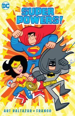 Cover image for Super Powers! / Art Baltazar & Franco, writers ; Art Baltazar, artist & letterer.