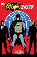 Cover image for Batman '66 meets The Man from U.N.C.L.E. / written by Jeff Parker ; art by David Hahn, Pasquale Qualano, Karl Kesel ; colors by Madpencil ; letters by Wes Abbott.