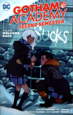 Cover image for Gotham Academy : second semester. Volume 1, Welcome back / written by Brenden Fletcher, Becky Cloonan, Karl Kerschl ; pencils by Adam Archer ; inks by Sandra Hope ; background painting by Msassyk ; breakdowns by Rob Haynes ; color by Msassyk, Serge Lapointe, Chris Sotomayor ; letters by Steve Wands.