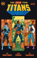 Cover image for The new teen titans. v.7 / Marv Wolfman ; artist, George Perez.