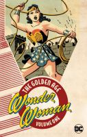 Cover image for Wonder Woman : the Golden Age. Volume one