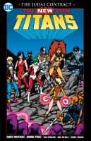Cover image for New Teen Titans. The Judas contract / Marv Wolfman, writer ; George Perez, penciller ; Dick Giordano, Mike Decarlo, Romeo Tanghal, George Perez, inkers ; Adrienne Roy, Anthony Tollin, colorists ; Ben Oda, John Costanza, Todd Klein, Bob Lappan, letterers.