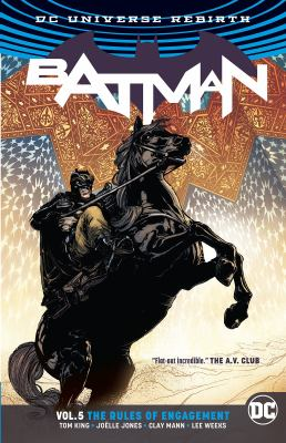 Cover image for Batman. Vol. 5, The rules of engagement / Tom King, writer ; Joelle Jones, Clay Mann, Lee Weeks, Michael Lark, Seth Mann, artists ; Jordie Bellaire, Elizabeth Breitweiser, June Chung, colorists ; Clayton Cowles, Deron Bennett, letterers.