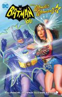 Cover image for Batman '66 meets Wonder Woman '77 / written by Marc Andreyko, Jeff Parker ; pencils by David Hahn ; inks by Karl Kesel, Bill Williams ; colors by Madpencil ; letters by Wes Abbott.