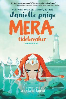 Cover image for Mera : tidebreaker / written by Danielle Paige ; illustrated by Stephen Byrne ; colorist, David Calderon ; letterer, Joshua Reed.