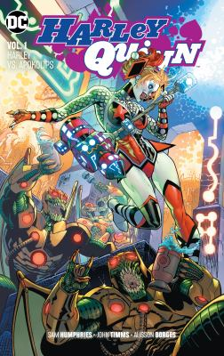 Cover image for Harley Quinn. Vol. 1, Harley vs. Apokolips / Sam Humphries, Christopher Sebela, writers ; John Timms, Alisson Borges, Mirka Andolfo, Max Raynor, artists ; Gabe Eltaeb, colorist ; Dave Sharpe, letterer ; Guillem March and Tomeu Morey, collection cover artists.