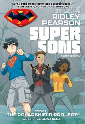 Cover image for Super Sons. Book 1, The Polarshield project / written by Ridley Pearson ; art by Ile Gonzales ; lettered by Saida Temofonte.