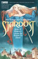 Cover image for Neil Gaiman and Charles Vess' Stardust : being a romance within the Realms of Faerie / story by Neil Gaiman ; pictures by Charles Vess..