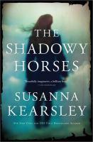 Cover image for The shadowy horses / Susanna Kearsley.